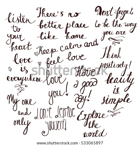 Vector Cute Monochrome Set Of The Warmest And Most Positive Phrases Written  In Different Styles.