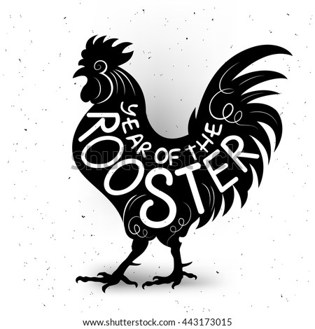 Vector design. Lettering composition on the body of a rooster. Phrase: Year of the rooster. Chinese calendar for the year of rooster. Poster with lettering quote. Hipster style. Trendy t-shirt print.
