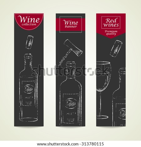 Vector design templates. Set of vertical banners with chalk drawing on black background. Wine bottle with cork, corkscrew, wineglass. Grungy chalk sketch illustration. - stock vector
