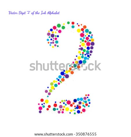 Vector Digit 2 from Bright Color Ink Blots with Splashes. Element for your bright holiday projects and color designs. Just make words. - stock vector