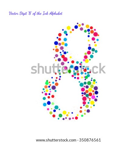 Vector Digit 8 from Bright Color Ink Blots with Splashes. Element for your bright holiday projects and color designs. Just make words. - stock vector