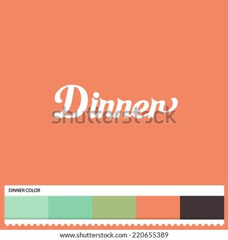 Vector Dinner hand lettering - handmade calligraphy and thematic color swatches - stock vector