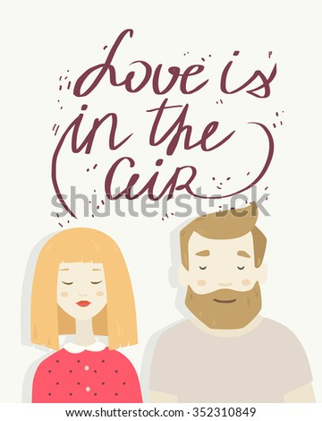 Vector drawing hipster man and woman in love with calligraphy text Love is in the air in flat modern design - stock vector