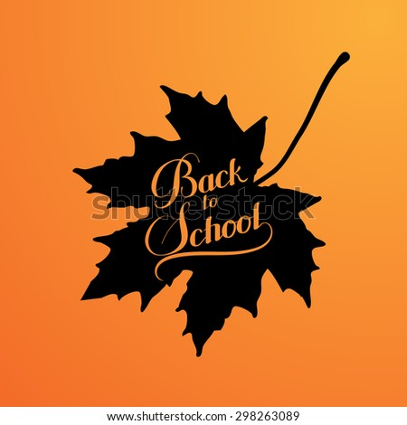 vector education  illustration of Back To School retro label with maple leaf. lettering composition - stock vector