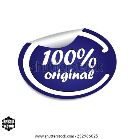 Vector EPS 10: 100% Original Blue Label, Sticker, Icon or Badge on white background. - stock vector
