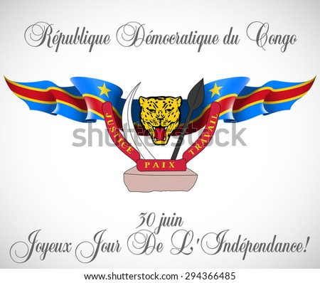 """vector festive banner with flags of The Democratic Republic of the Congo (Republic Zaire) and an inscription in French language """"Democratic Republic of the Congo June 30 Happy Independence Day!"""" - stock vector"""