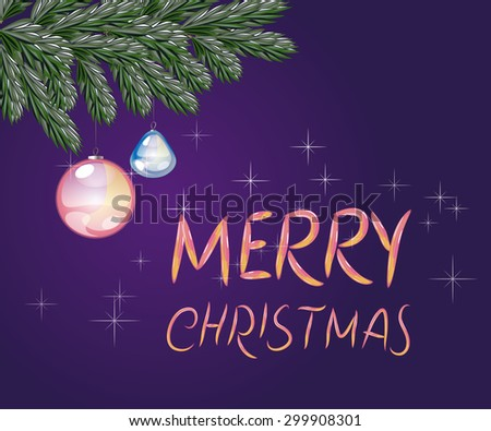 Vector Fir Branch and Glass Decoration on a dark blue background with sparkles and with the Merry Christmas written by hand - stock vector