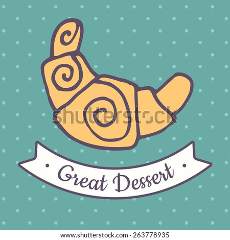 Vector flat croissant icon with great dessert inscription. Vector illustration - stock vector