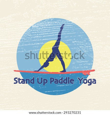 Vector flat design style illustration of stand up paddle yoga logotype with stand up paddle and woman silhouette on textured background. Template for postcard, personal card or print. - stock vector