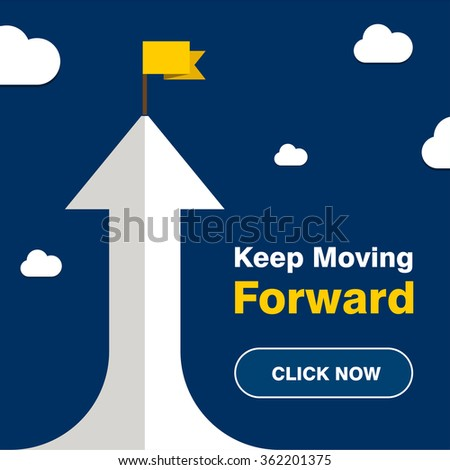 Vector flat flag on Top of 3d Arrow with Text Click here for Keep Moving Forward. Success illustration. Goal achievement. Business concept. Blue Background brochure title page vector illustration - stock vector