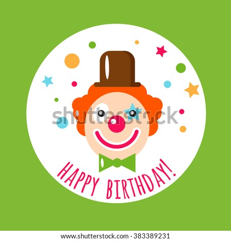 Vector flat holiday background. Clown. Smile. Happy Birthday card. Kids party and celebration. Baby Birthday, Kids Birthday, holiday. Circus. Clown icon. Birthday invitation. - stock vector