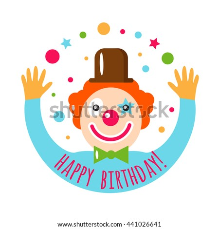 Vector flat holiday background. Happy Birthday card with smile clown. Kids party and celebration. Circus. Juggler. - stock vector