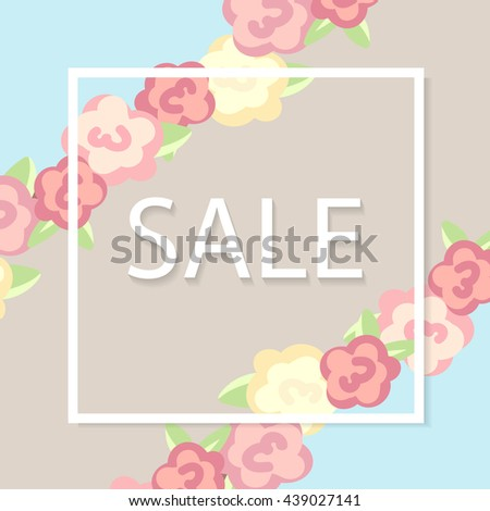 Vector floral background with text sale , flowers, leaves. square frame. shabby chic romantic style - stock vector