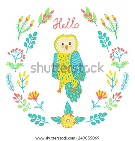 """Vector floral card with wreath from flowers, berries, leaves, branches, cute smiling owl and text """"Hello"""". Bright natural background - stock vector"""