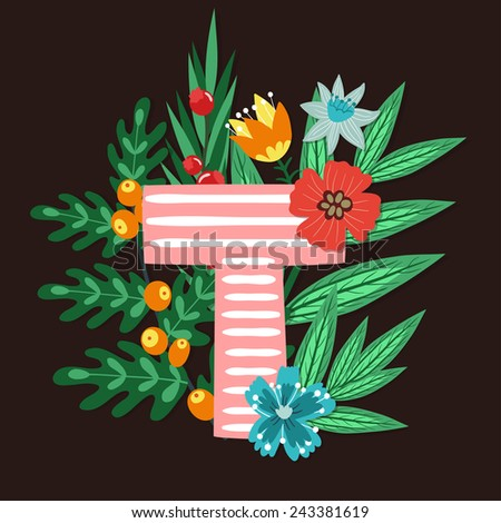 Vector floral letter made from leaves, branches, berries and flowers. Bright botanical alphabet. Vintage hand drawing character. Letter T. - stock vector