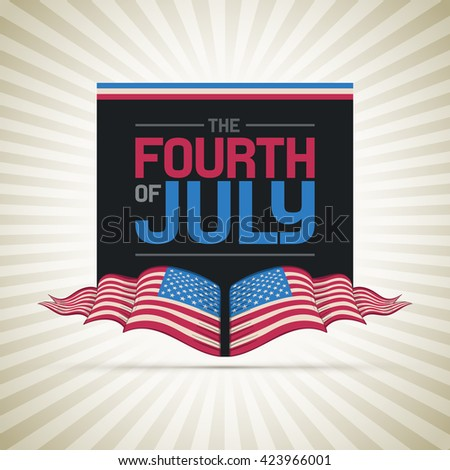 Vector Fourth of July design. Independence Day of United States of America. - stock vector