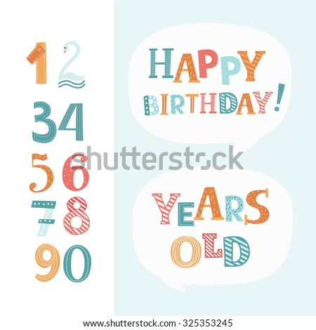 Vector funny elements set for birthday congratulations. Cute numbers and colorful lettering of words Happy Birthday and Years Old in white speech balloon on light blue background - stock vector