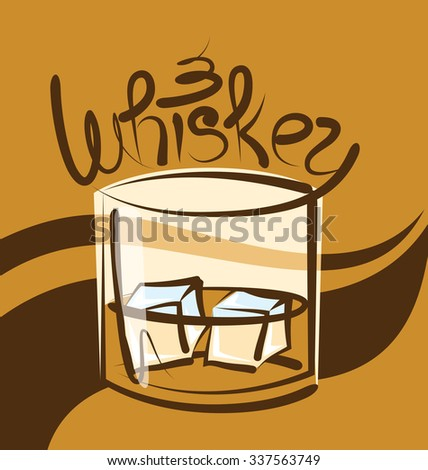 vector glass of whiskey with ice and calligraphic inscription - stock vector