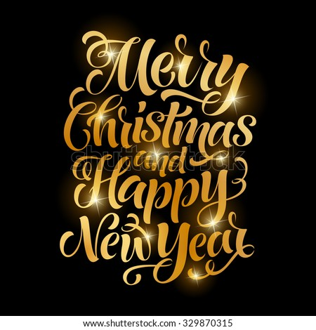 Vector golden text on black background. Merry Christmas and Happy New Year lettering for invitation and greeting card, prints and posters. Hand drawn inscription, calligraphic design - stock vector