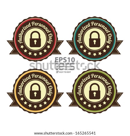 Vector : Graphic For Technology, Business Campaign or Marketing Present By Circle Colorful Vintage Style Authorized Personnel Only Icon, Badge, Label, Stamp or Sticker Isolated on White - stock vector