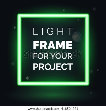 Vector green neon frame, light frame for your project