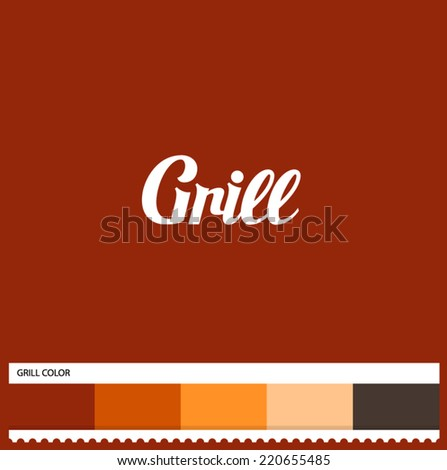 Vector Grill hand lettering - handmade calligraphy and thematic color swatches - stock vector