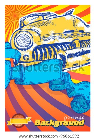 vector grunge poster with car sketch - stock vector
