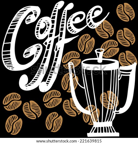 Vector hand drawn cafetiere. Coffee beans. Menu.