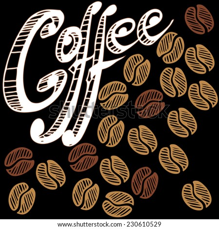 Vector hand drawn coffee beans and text.  - stock vector