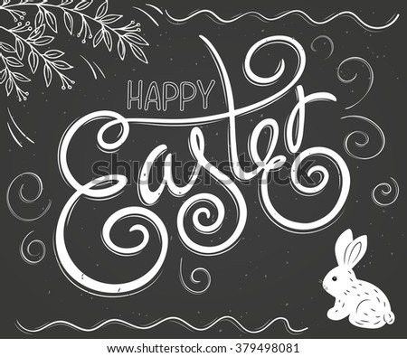 vector hand drawn easter lettering greeting quote with branches, rabbit, swirl and curl on chalkboard. - stock vector
