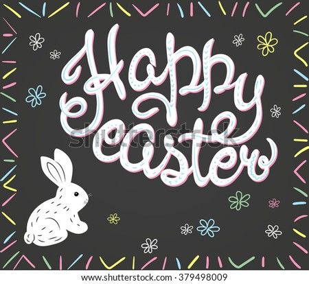 vector hand drawn easter lettering greeting quote with rabbit and colored flowers on chalkboard. - stock vector