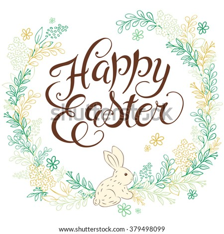 vector hand drawn easter lettering greeting quote with rabbit circled composition surround with floral branches. - stock vector