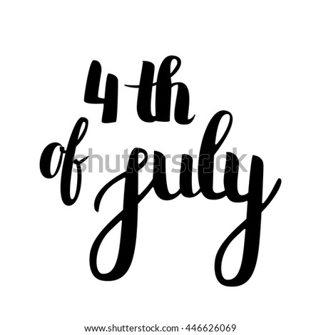 Vector Hand Drawn Lettering. Calligraphy for banners, labels, signs, prints, posters, web and phone case. Forth of July - stock vector