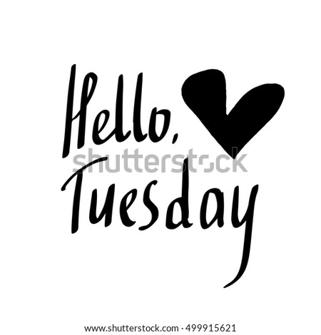 Vector Hand Drawn Lettering Hello Tuesday Stock Vector Hd (royalty