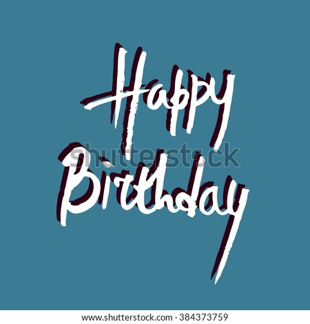 vector hand drawn letters, happy birthday card. Blue background and white lettering - stock vector