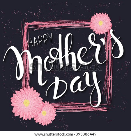 vector hand drawn mothers day lettering with branches, swirls, flowers and quote - happy mothers day. Can be used as mothers day card or poster. - stock vector