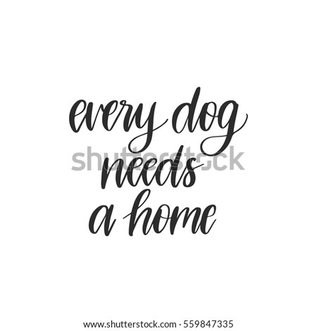 Stock photos royalty free images vectors shutterstock for Every dog needs a home