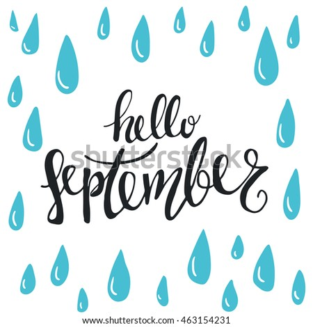Perfect Vector Hand Drawn Phrase   Hello September. Cute Greeting Card With Rain  Drops And Handwritten