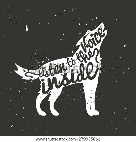 Vector hand drawn typography poster with white howling wolf. Listen to the voice inside. Inspirational and motivational illustration - stock vector