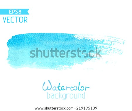 Vector hand-drawn watercolor brush stroke. Blue watercolour brush stroke isolated on white background. There is place for your text. - stock vector