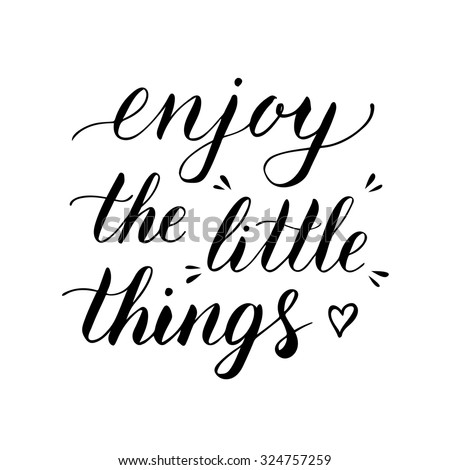 """Vector hand lettering """"Enjoy the little things"""" black isolated on white background - stock vector"""