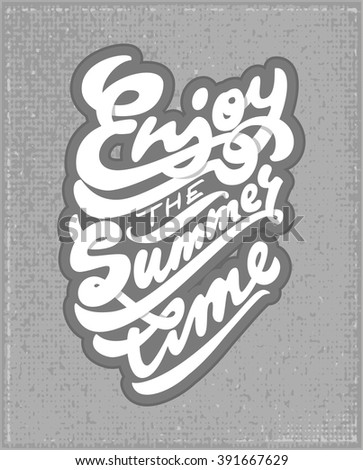 "Vector Hand Lettering Typography Poster ""Enjoy The Summer Time"".  Hand Drawn Lettering Composition. Enjoy The Summer Time. - stock vector"