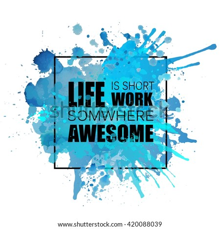 Vector hand painted blue watercolor background template. Place for text, quote. Life quote. Creative artistic paint stains and drops. - stock vector