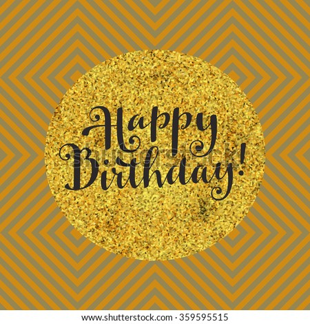 Vector hand written Happy Birthday greeting card. Modern calligraphy. Hand lettered gratitude card on seamless abstract background. Hand lettered Happy Birthday in a golden round frame - stock vector