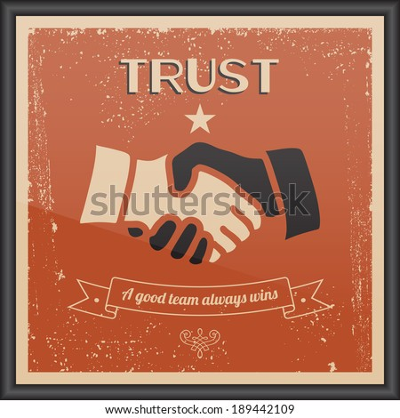 "Vector Handshake vintage sign. Retro typography ""Trust - A good team always win"". Texture effects can be turned off. - stock vector"