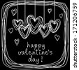 Vector hearts, frame of doodles. Festive background with sample text - happy Valentine's Day. Decorative card on blackboard. Simple black and white illustration in childish hand drawn sketch style - stock vector