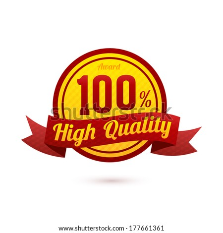 "Vector ""High Quality"" Badge for your business artwork"