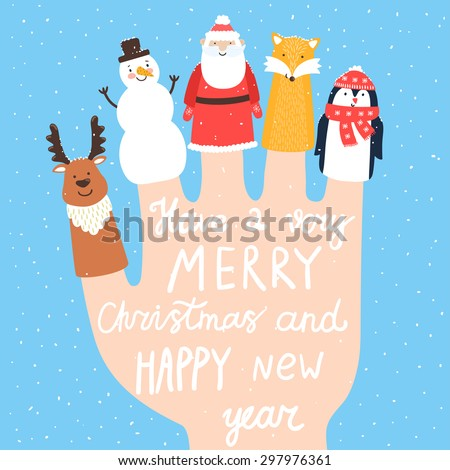 "Vector holiday background with finger puppets. Winter cartoon characters: fox, deer, snowman, Santa Claus, penguin. Card with hand written text ""Have a very merry Christmas and happy New Year"".  - stock vector"