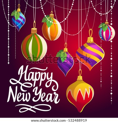 Vector holiday poster for Happy New Year on red background. Handwritten inscription. Lettering design. Illustration with Christmas tinsel and multicolor balls.