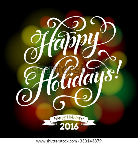 Vector holidays calligraphy poster with ornamental elements on defocus background. Happy Holidays, invitation or greeting card. Hand drawn typographic inscription, christmas calligraphic design